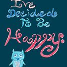 """""""Be Happy"""" Owl Quote by FoxfireDesigns"""