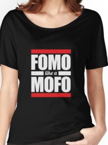 FOMO like a MOFO Women's Relaxed Fit T-Shirt