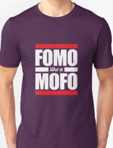 FOMO like a MOFO T-Shirt