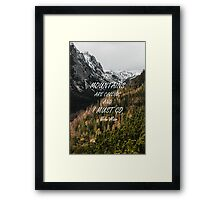 Mountains are calling Framed Print