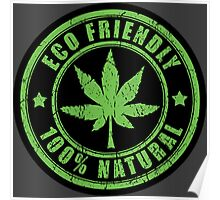 WEED PLANT ECO AND FRIENDLY Poster