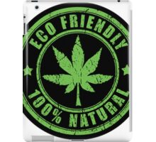 WEED PLANT ECO AND FRIENDLY iPad Case/Skin