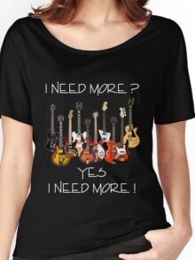 Wonderful Need More Guitars Women's Relaxed Fit T-Shirt