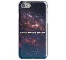 Life is a beautiful struggle iPhone Case/Skin