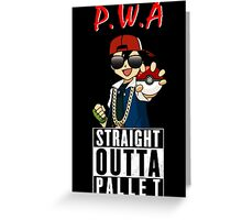 Straight Outta Pallet Greeting Card