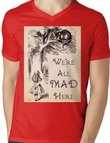 Alice in Wonderland Quote - We're All Mad Here - Cheshire Cat Quote - 0104 Mens V-Neck T-Shirt