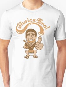 Choice Bro! T-Shirt