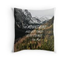 Climb the mountains Throw Pillow