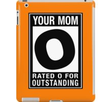 RATED O for OUTSTANDING - Your Mom iPad Case/Skin