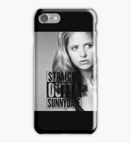 Buffy - Straight Outta Sunnydale iPhone Case/Skin