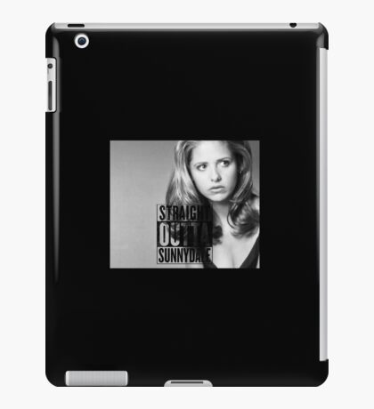 Buffy - Straight Outta Sunnydale iPad Case/Skin
