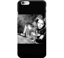 Buffy - Straight Outta Sunnydale 2 iPhone Case/Skin