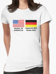 Made In America With German Parts Womens Fitted T-Shirt