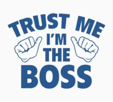 Trust Me I'm The Boss by AmazingVision