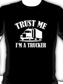Trust Me I'm A Trucker T-Shirt