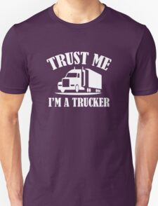 Trust Me I'm A Trucker Unisex T-Shirt