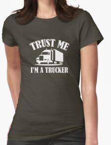Trust Me I'm A Trucker Womens Fitted T-Shirt