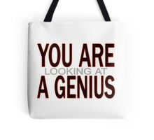 You Are Looking At A Genius Tote Bag