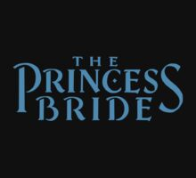 The Princess Bride  by Rachel Miller