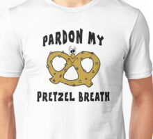 "Pretzels ""Pardon My Pretzel Breath"" Unisex T-Shirt"
