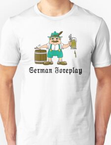 German Foreplay Unisex T-Shirt