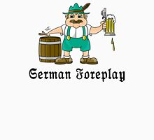 German Foreplay Unisex T-Shirt