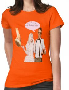 at least you didnt burn the beer, dear!! Womens Fitted T-Shirt