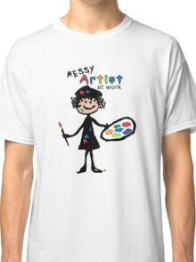 Messy Artist At Work (for light color clothing) Classic T-Shirt