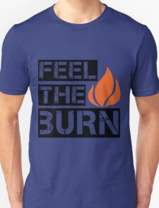 Feel The Burn Unisex T-Shirt