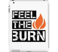 Feel The Burn iPad Case/Skin
