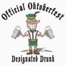 "Official Oktoberfest ""Designated Drunk"" by HolidayT-Shirts"