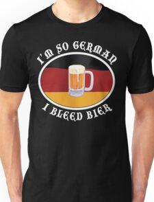 I'm So German I Bleed Bier Unisex T-Shirt