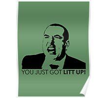Suits Louis Litt You Just Got Litt Up Tshirt Poster