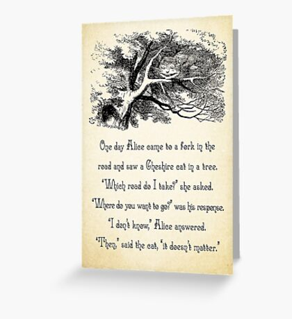 Alice in Wonderland Quote - Where do You Want To Go? - Cheshire Cat Quote - 0145  Greeting Card