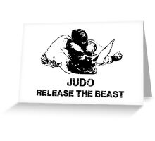 JUDO RELEASE THE BEAST Greeting Card