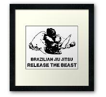BRAZILIAN JIU JITSU RELEASE THE BEAST Framed Print