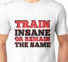Train, Insane, Fitness, Gym Unisex T-Shirt