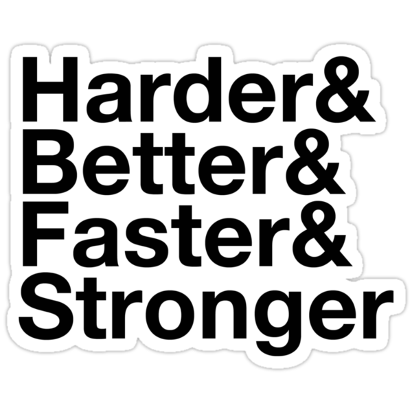 harder&better&faster&stronger by derty