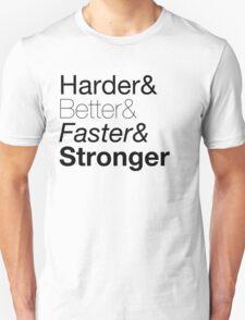 harder&better&faster&stronger nuanced T-Shirt