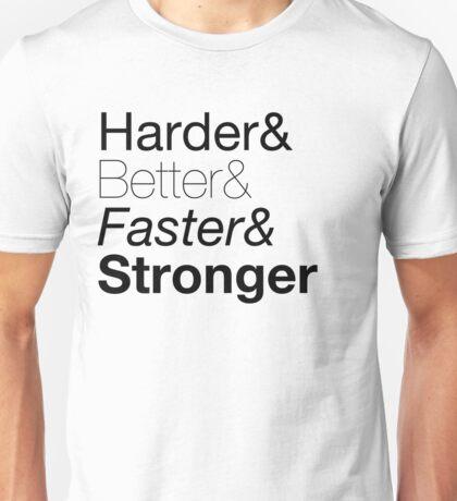 harder&better&faster&stronger nuanced Unisex T-Shirt