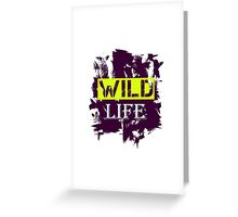 Wild Life quote on grunge background Greeting Card