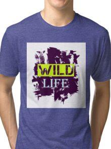 Wild Life quote on grunge background Tri-blend T-Shirt