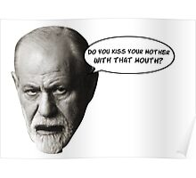 Freud jokes about your Oedipus complex Poster