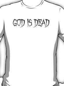 GOD IS DEAD -black- T-Shirt