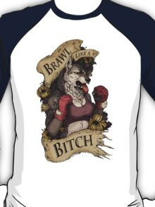 Brawl Like a Bitch T-Shirt