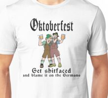 Oktoberfest Get ShitFaced Blame It On The Germans Unisex T-Shirt