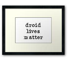 Driod Lives Matter Framed Print