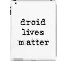 Driod Lives Matter iPad Case/Skin