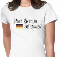 Part German All Trouble Womens Fitted T-Shirt