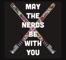 May The Nerds Be With You by NerdInABox